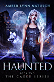 HAUNTED (The Caged Series Book 2)