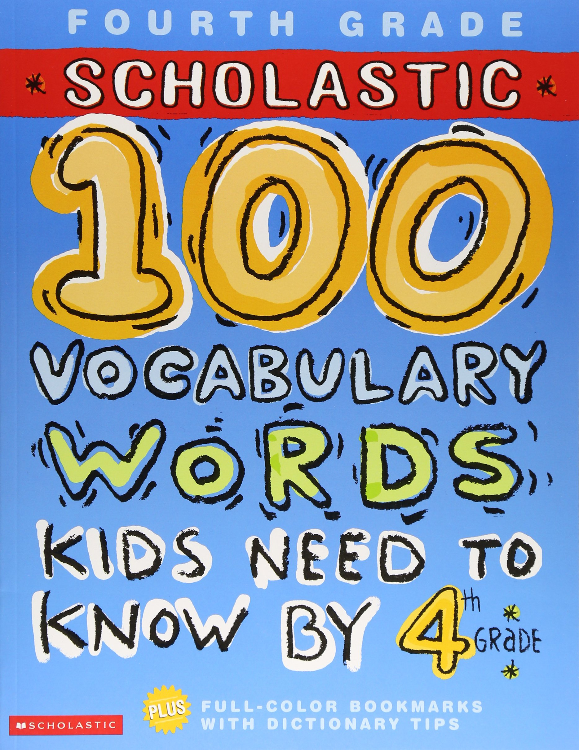 Amazon.com: 100 Vocabulary Words Kids Need to Know by 4th Grade (Workbook) (100  Words Math Workbook) (9780439566766): Gail Herman, Kama Einhorn: Books