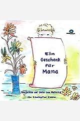 Ein Geschenk für Mama: Lieder und Geschichten zum Muttertag