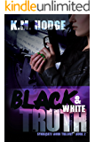 Black and White Truth: A Gripping Crime Thriller (The Syndicate-Born Trilogy Book 2)