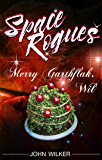 Space Rogues: Merry Garthflak, Wil: A Space Rogues Story