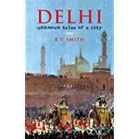 Delhi:Unknown Tales of a City