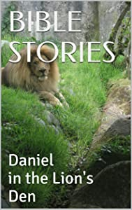 BIBLE STORIES: Daniel in the Lion's Den