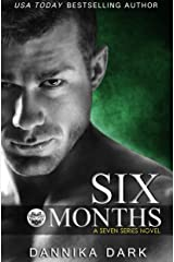 Six Months (Seven Series Book 2) Kindle Edition