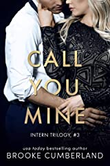 Call You Mine (The Intern Trilogy) Kindle Edition
