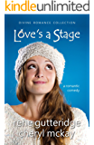 Love's a Stage - a romantic comedy: Divine Romance Collection