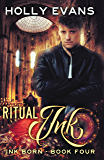 Ritual Ink (Ink Born Book 4)