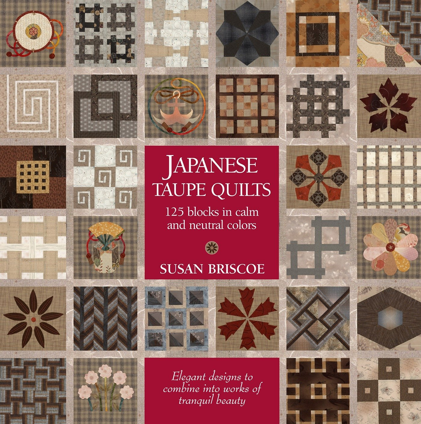 Japanese Taupe Quilts 125 Blocks in Calm and Neutral Colors Susan