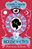 The House of Eyes: Book 1 (The Connie Carew Mysteries)