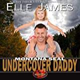 Montana SEAL Undercover Daddy: Brotherhood Protectors, Book 9