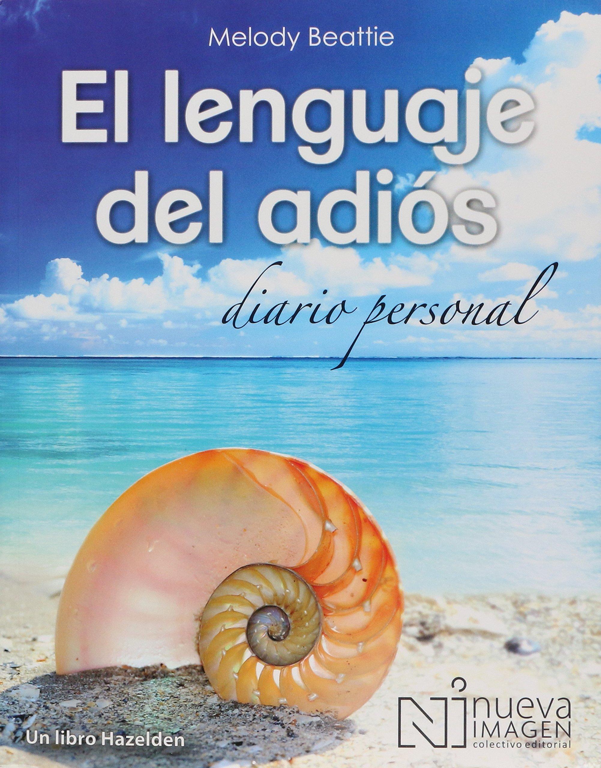 El lenguaje del adiós. Diario personal: Melody Beattie: Amazon.com.mx:  Libros