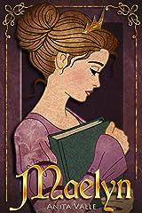 Maelyn: (A Princess Novel) (The Nine Princesses Book 1) Kindle Edition