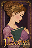 Maelyn: (A Princess Novel) (The Nine Princesses Book 1)