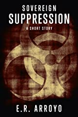 Sovereign: Suppression (A Short Story) (Antius Ascending Series) Kindle Edition