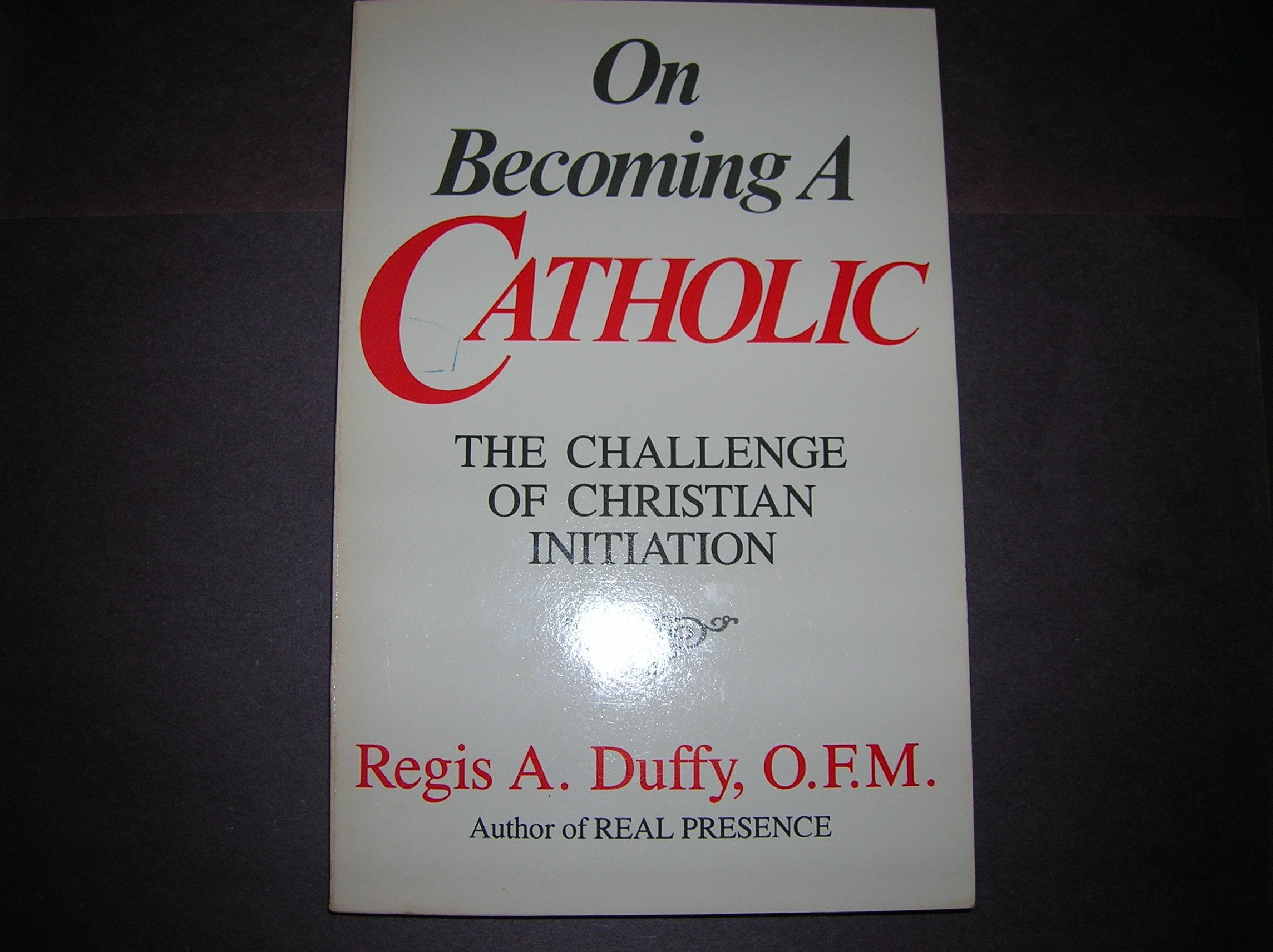 On Becoming a Catholic: The Challenge of Christian Initiation ebook