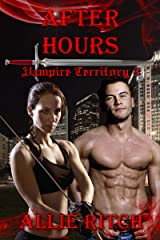 After Hours (Vampire Territory Book 3) Kindle Edition