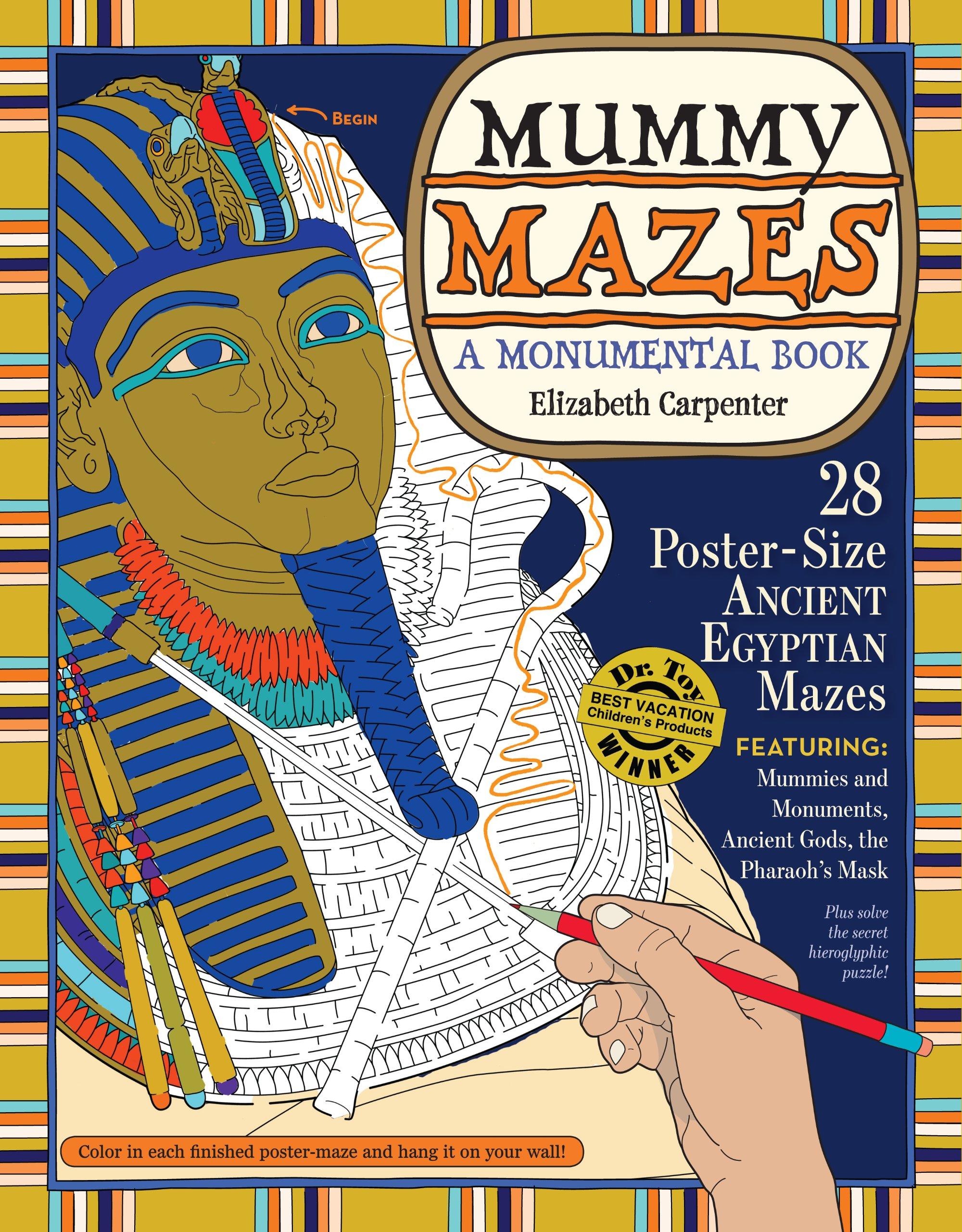 Mummy Mazes: A Monumental Book Paperback – November 4, 2010 Elizabeth Carpenter Workman Publishing Company 0761160744 JNF001000