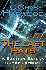 The Last Rats: A Bastion Saturn Short Prequel Kindle Edition