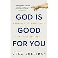 God is Good For You: A defence of Christianity in troubled times