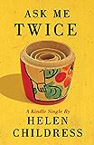 Ask Me Twice (Kindle Single)