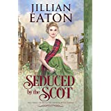 Seduced by the Scot (The Perks of Being an Heiress Book 3)