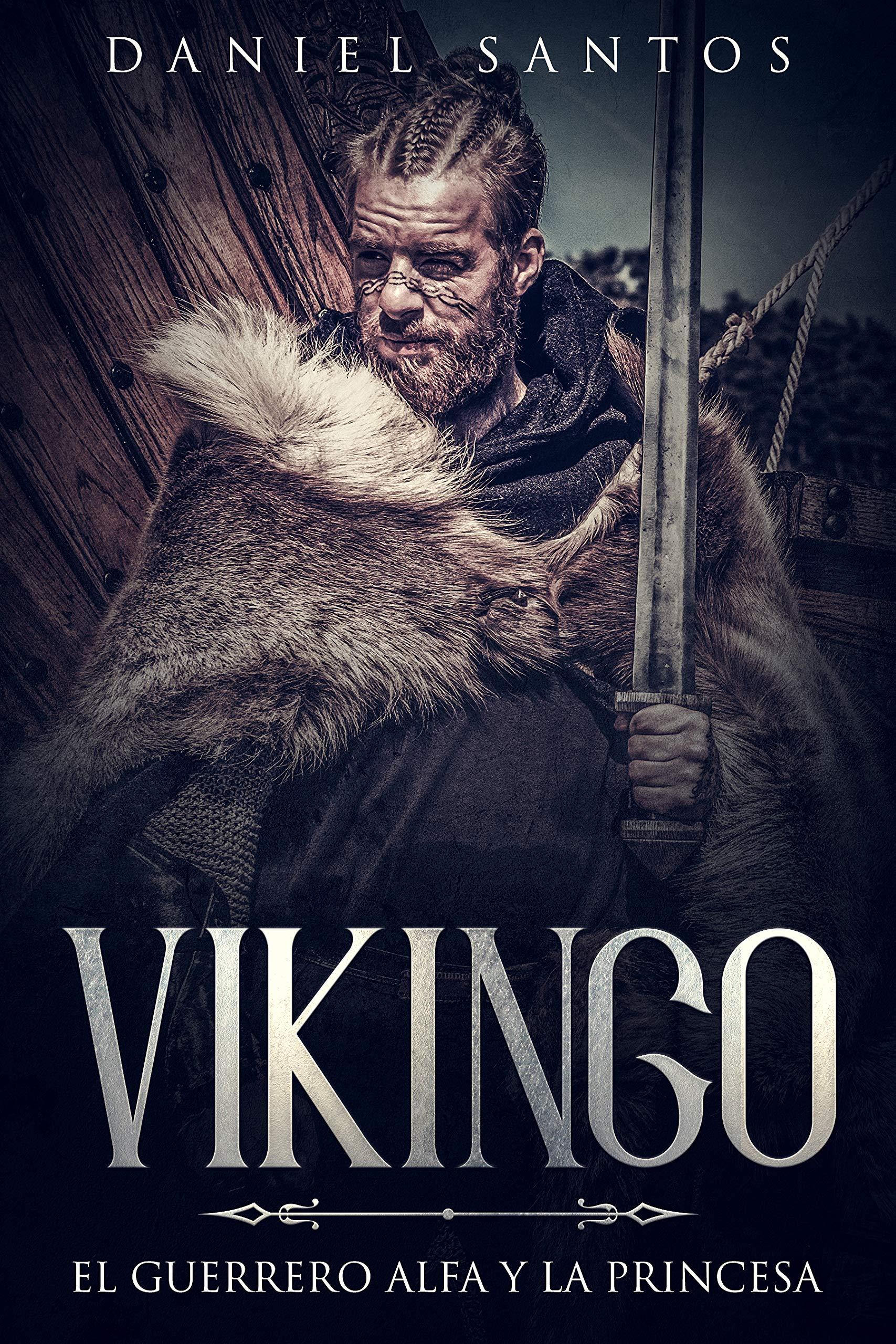 Vikingo: El Guerrero Alfa y la Princesa (Novela de Romance, Fantasía y Erótica)