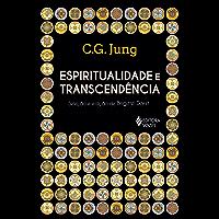 Espiritualidade e transcendência: Seleção e edição de Brigitte Dorst