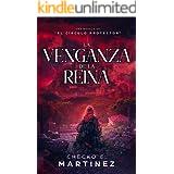 La Venganza de la Reina: Una novela de suspense, fantasia y misterio sobrenatural (El Circulo Protector nº 4) (Spanish Editio