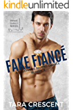 Fake Fiancé: A Billionaire Second Chance Romance (Drake Family Series Book 2)