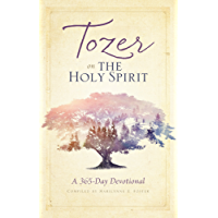 Tozer on the Holy Spirit: A 365-Day Devotional