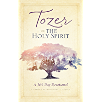 Tozer on the Holy Spirit: A 365-Day Devotional (English Edition)