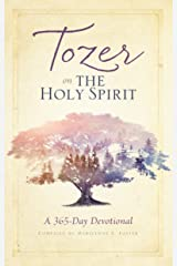 Tozer on the Holy Spirit: A 365-Day Devotional Kindle Edition