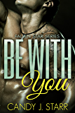 Be With You (Fallen Star Book 3) (English Edition)
