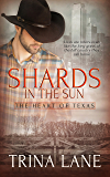Shards in the Sun (The Heart of Texas Book 1)