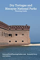 Dry Tortugas and Biscayne National Parks Planning Guide Kindle Edition