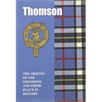 Thomson: The Origins of the Thomsons and Their Place in History