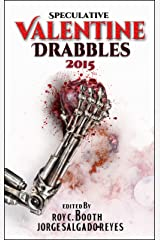 Speculative Valentine Drabbles 2015 Kindle Edition