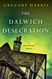The Dalwich Desecration (A Colin Pendragon Mystery Book 4)