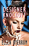 Designer Knockoff: A Crime of Fashion Mystery (The Crime of Fashion Mysteries Book 2)