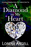 A Diamond in My Heart (The Unaltered Book 2)