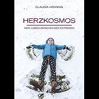 Herzkosmos: Mein Leben zwischen den Extremen