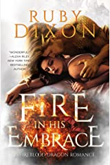 Fire In His Embrace: A Post-Apocalyptic Dragon Romance (Fireblood Dragon Book 3) Kindle Edition