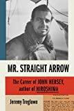 Mr. Straight Arrow: The Career of John