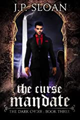 The Curse Mandate (The Dark Choir Book 3) Kindle Edition