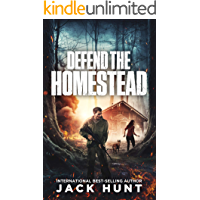 Defend the Homestead: A Post-Apocalyptic EMP Survival Thriller (A Powerless World Book 3)