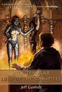 Jack Templar And The Lord Of The Vampires (The Jack Templar Chronicles Book 3)