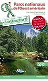 Guide du Routard Parcs nationaux de l'Ouest américain 2017: + Las Vegas , Grand Canyon et Monument Valley (French Edition)