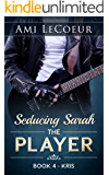 Seducing Sarah - Book 4: The Player - Kris