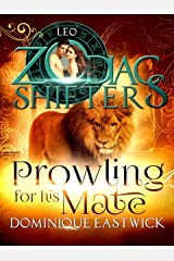 Prowling for His Mate: A Zodiac Shifters Paranormal Romance: Leo (Zodiac Sanctuary Book 4) Kindle Edition