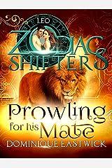 Prowling for His Mate: A Zodiac Shifters Paranormal Romance: Leo (Zodiac Sanctuary Book 4)